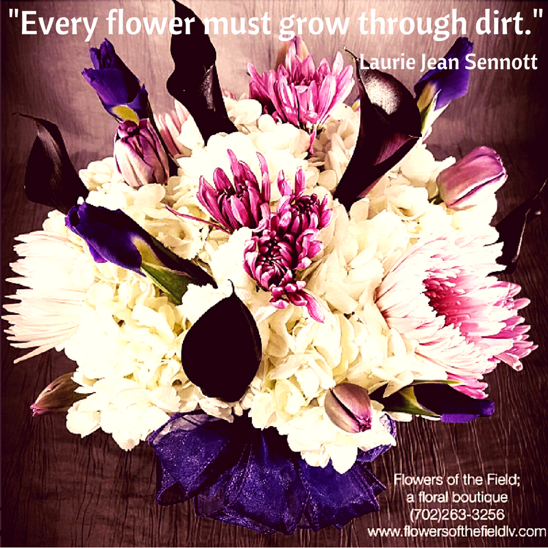 7 Beautiful Flower Quotes Flowers Of The Field Las Vegas