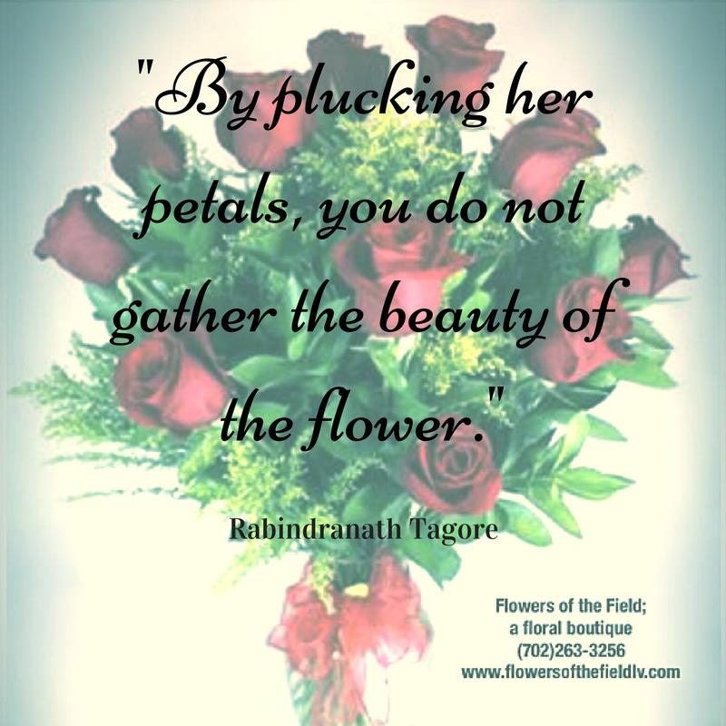 7 Beautiful Flower Quotes | Flowers of the Field Las Vegas