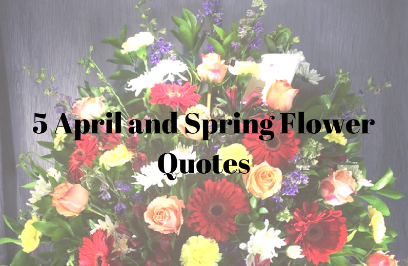 5 April and Spring Flower Quotes - Flowers of the Field Las Vegas