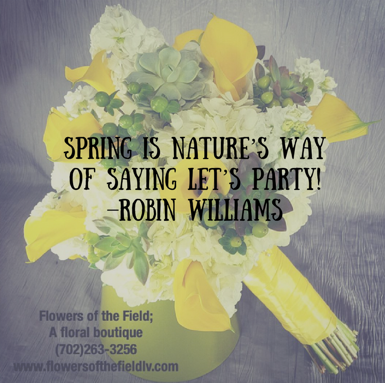 5 Quotes About Spring And Flowers Flowers Of The Field Las Vegas
