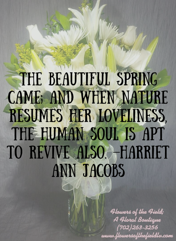 5 quotes about spring and flowers flowers of the field las vegas florist in las vegas mightylinksfo